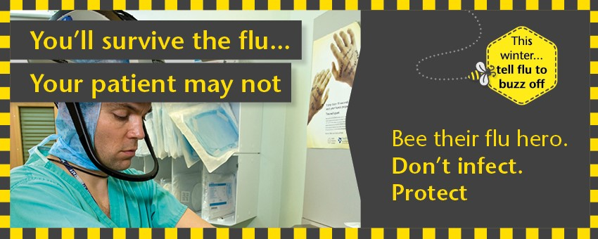 Staff flu vaccination - You'll survive the flu, your patient may not