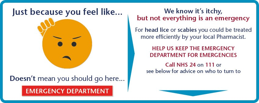 Not everything is an emergency. For head lice or scabies you could be treated more  efficiently by your local Pharmacist.