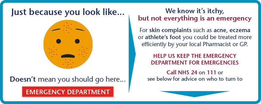 Not everything is an emergency. For skin complaints such as acne, eczema or athlete's foot you could be treated more efficiently by your local Pharmacist or GP