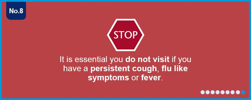 Do not visit if you have flu, cough or fever