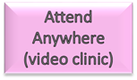 Attend Anywhere (Video Clinic)